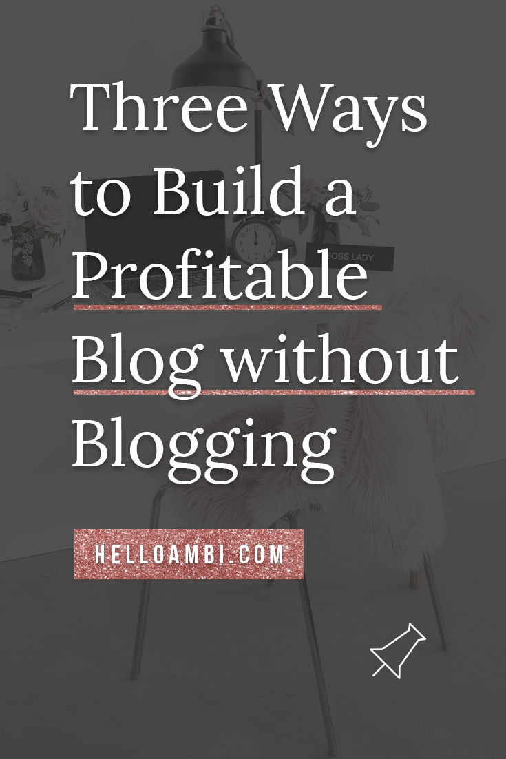 Build Profitable Blog Without Blogging